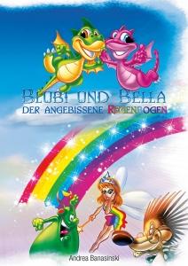 Blubi & Bella - Der angebissene Regenbogen